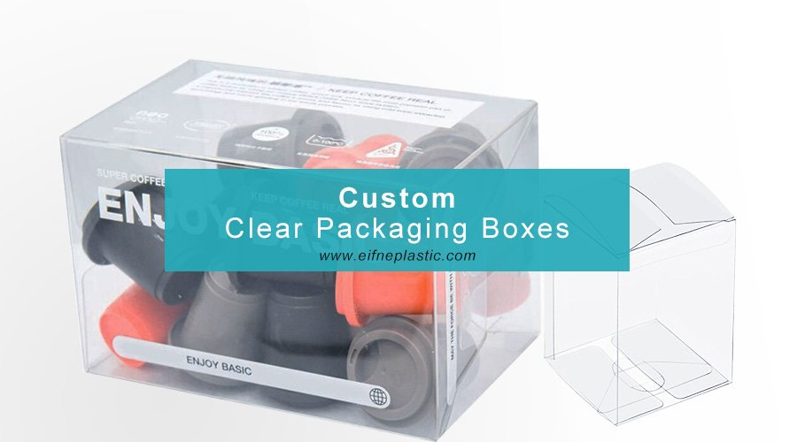 clear packaging boxes customized